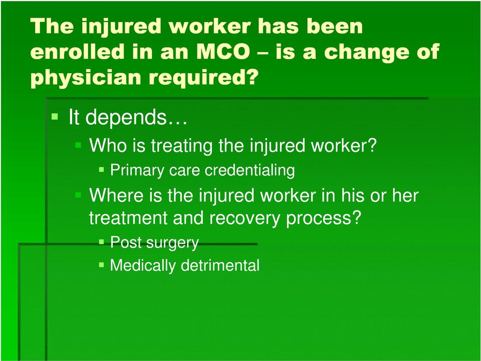 Primary care credentialing Where is the injured worker in his or