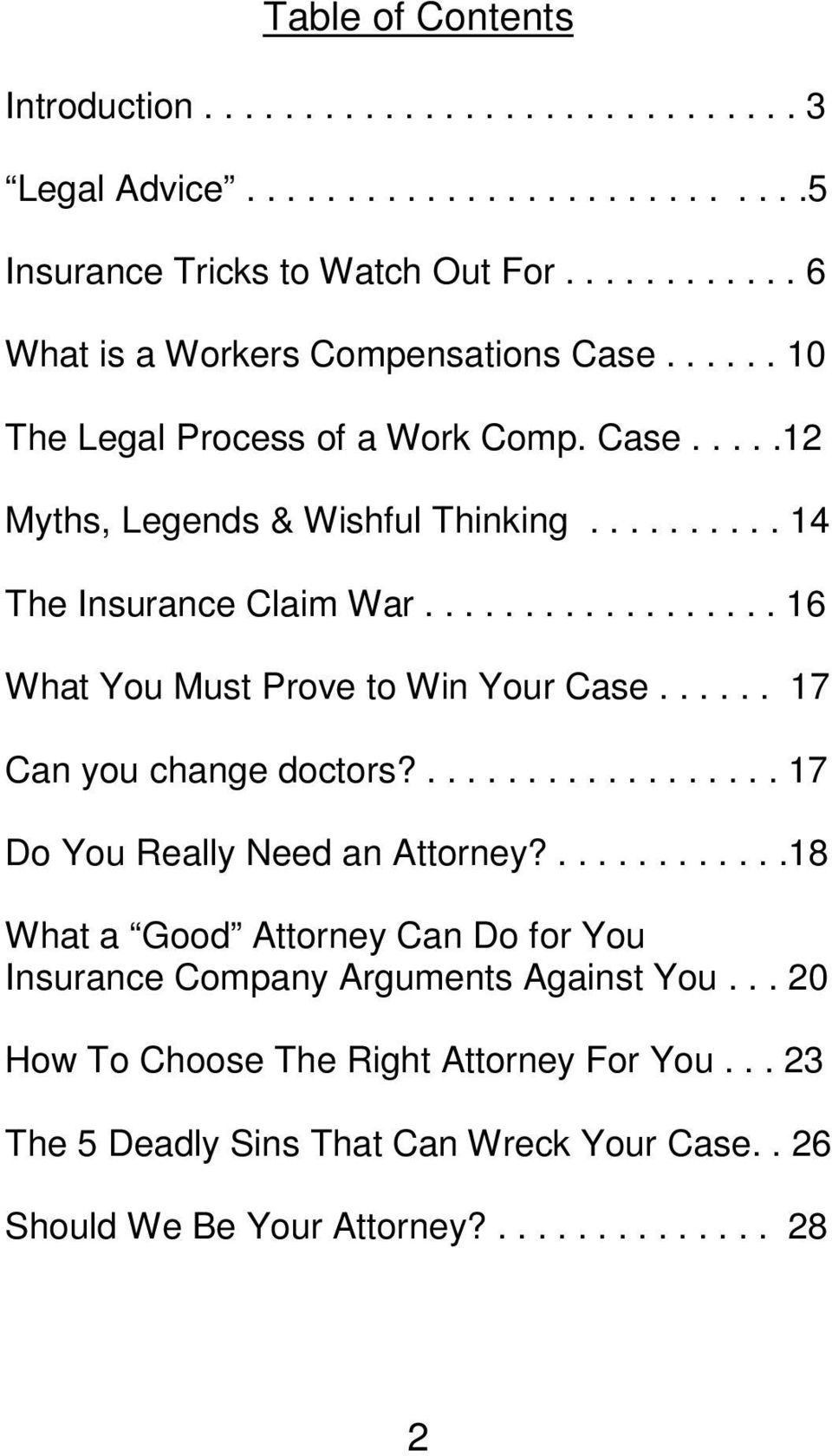 ................. 16 What You Must Prove to Win Your Case...... 17 Can you change doctors?.................. 17 Do You Really Need an Attorney?