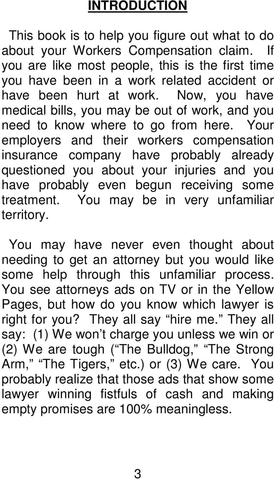 Now, you have medical bills, you may be out of work, and you need to know where to go from here.