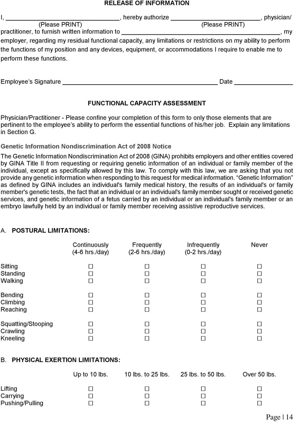 Employee s Signature Date FUNCTIONAL CAPACITY ASSESSMENT Physician/Practitioner - Please confine your completion of this form to only those elements that are pertinent to the employee s ability to