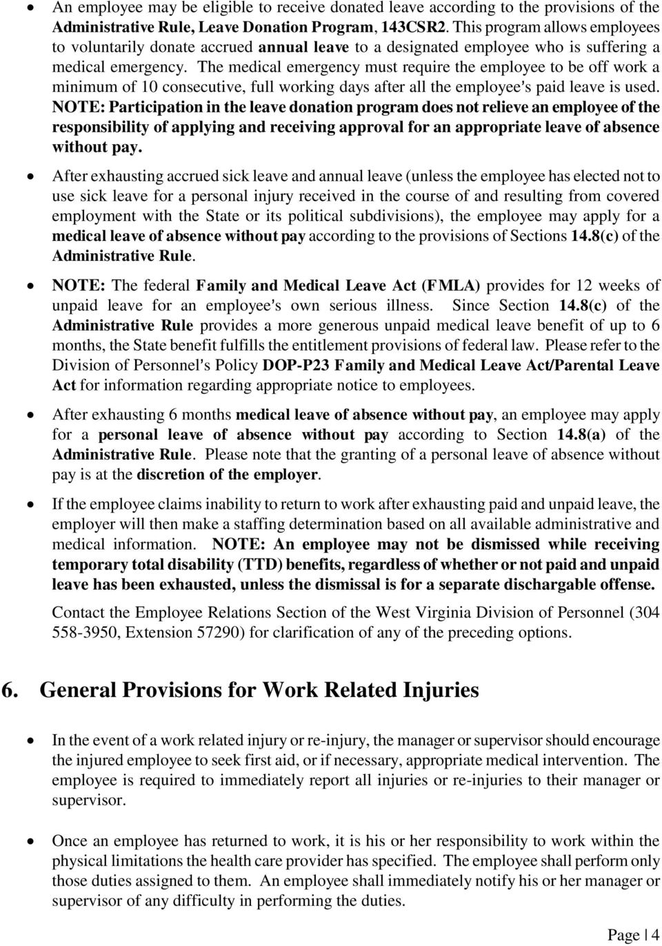 The medical emergency must require the employee to be off work a minimum of 10 consecutive, full working days after all the employee=s paid leave is used.