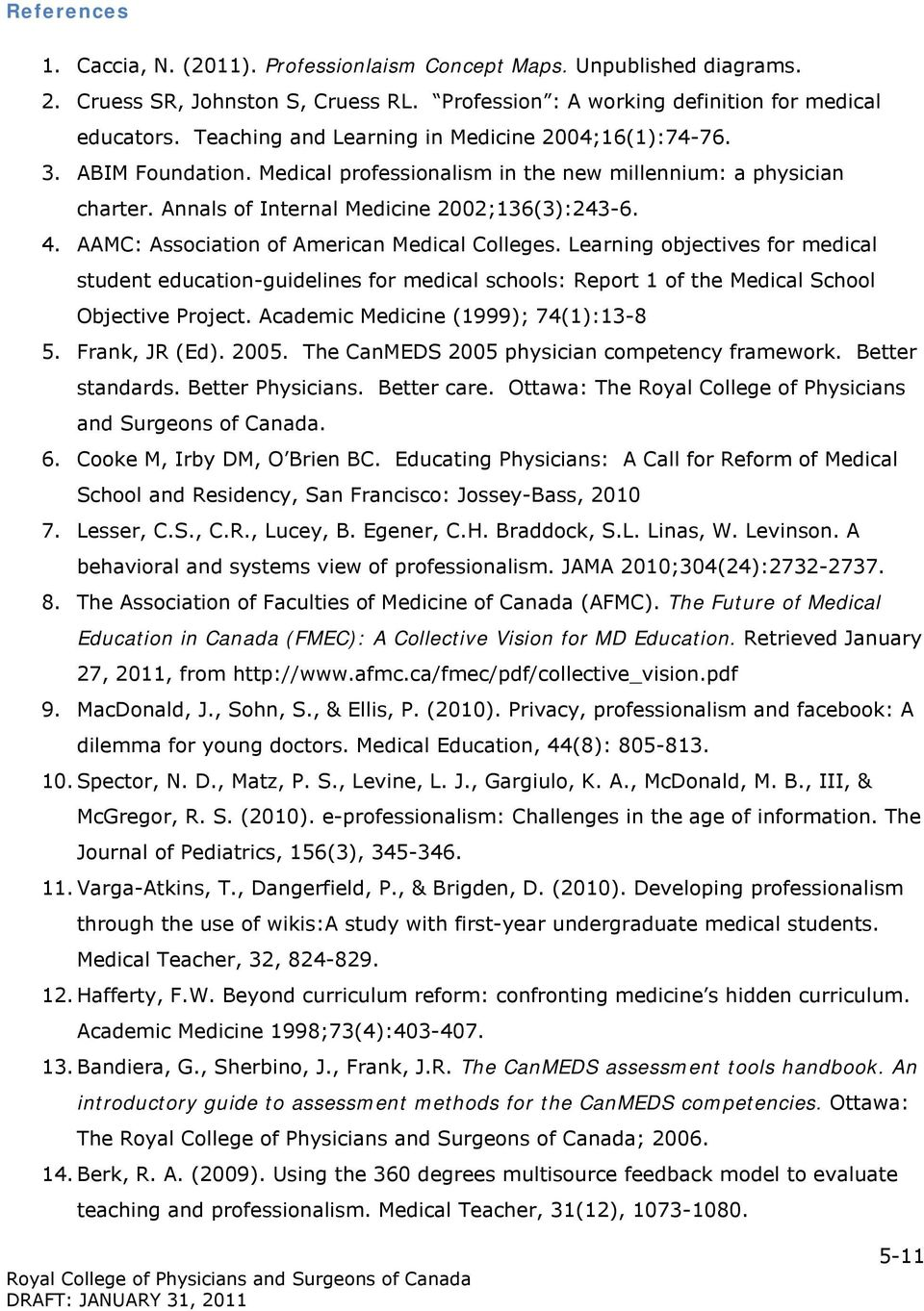 AAMC: Association of American Medical Colleges. Learning objectives for medical student education-guidelines for medical schools: Report 1 of the Medical School Objective Project.
