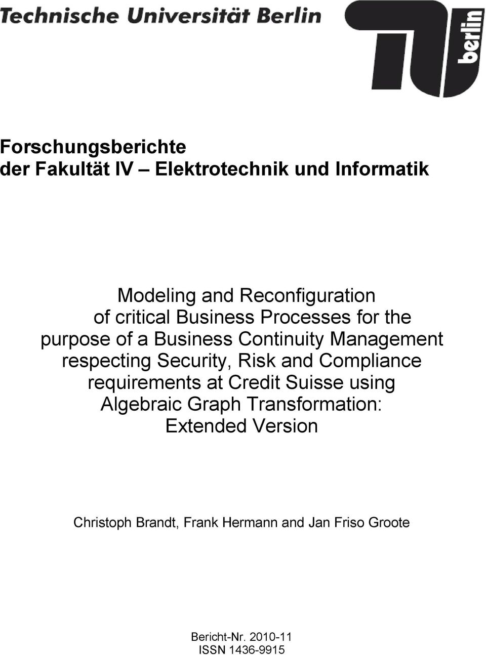 Security, Risk and Compliance requirements at Credit Suisse using Algebraic Graph Transformation: