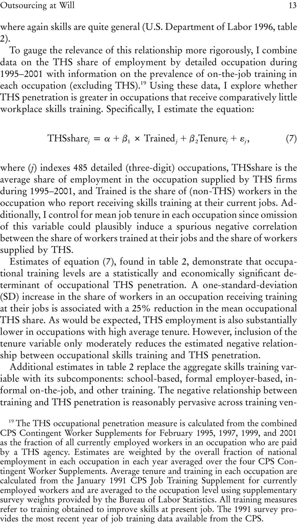 training in each occupation (excluding THS). 19 Using these data, I explore whether THS penetration is greater in occupations that receive comparatively little workplace skills training.