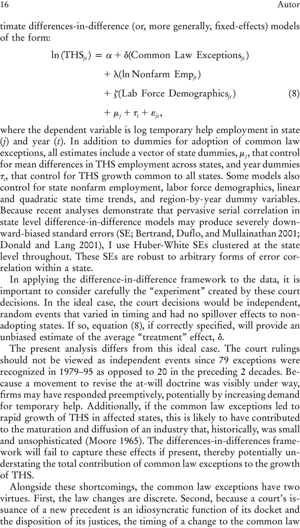 In addition to dummies for adoption of common law exceptions, all estimates include a vector of state dummies, m j, that control for mean differences in THS employment across states, and year dummies