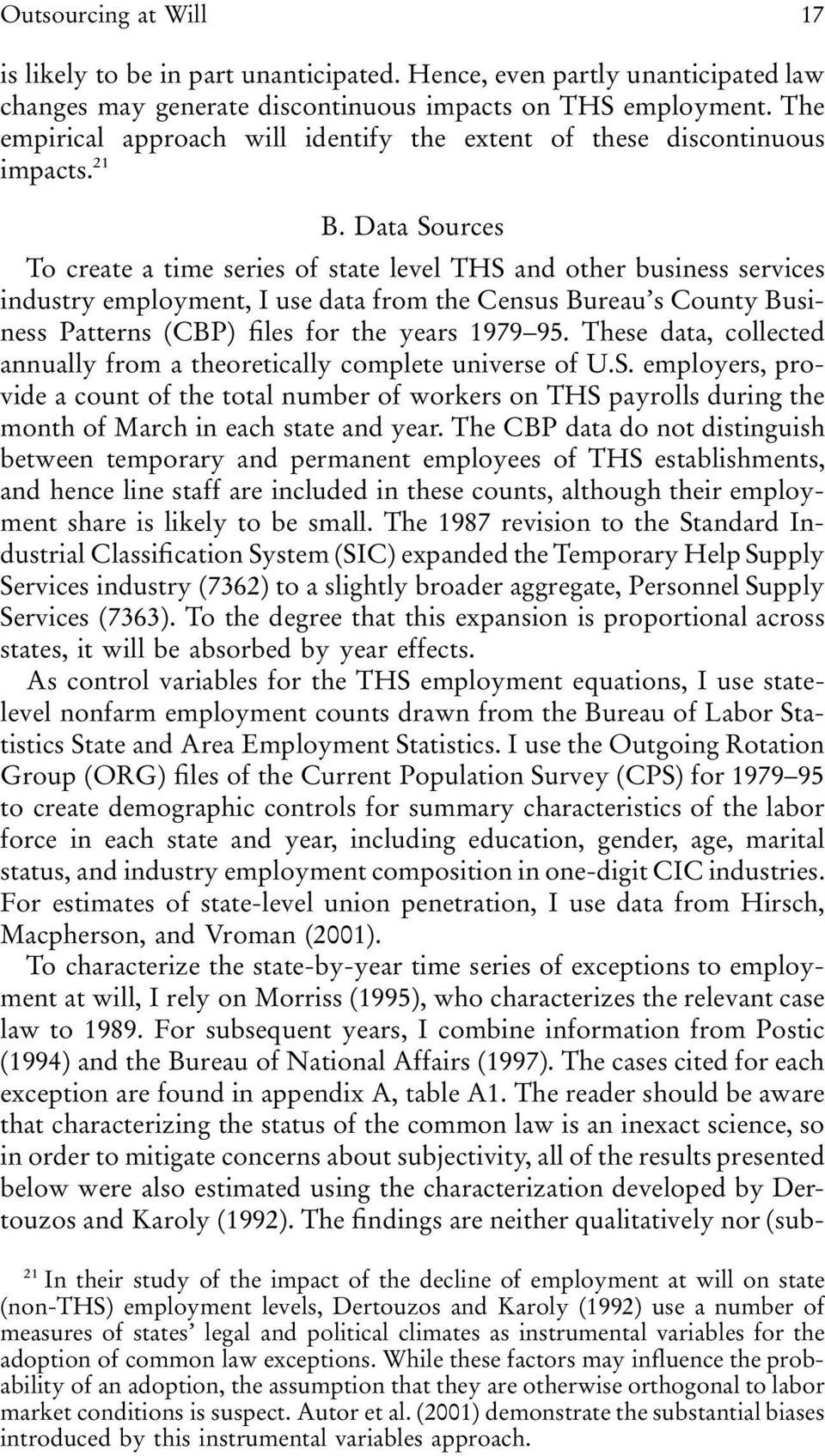 Data Sources To create a time series of state level THS and other business services industry employment, I use data from the Census Bureau s County Business Patterns (CBP) files for the years 1979 95.