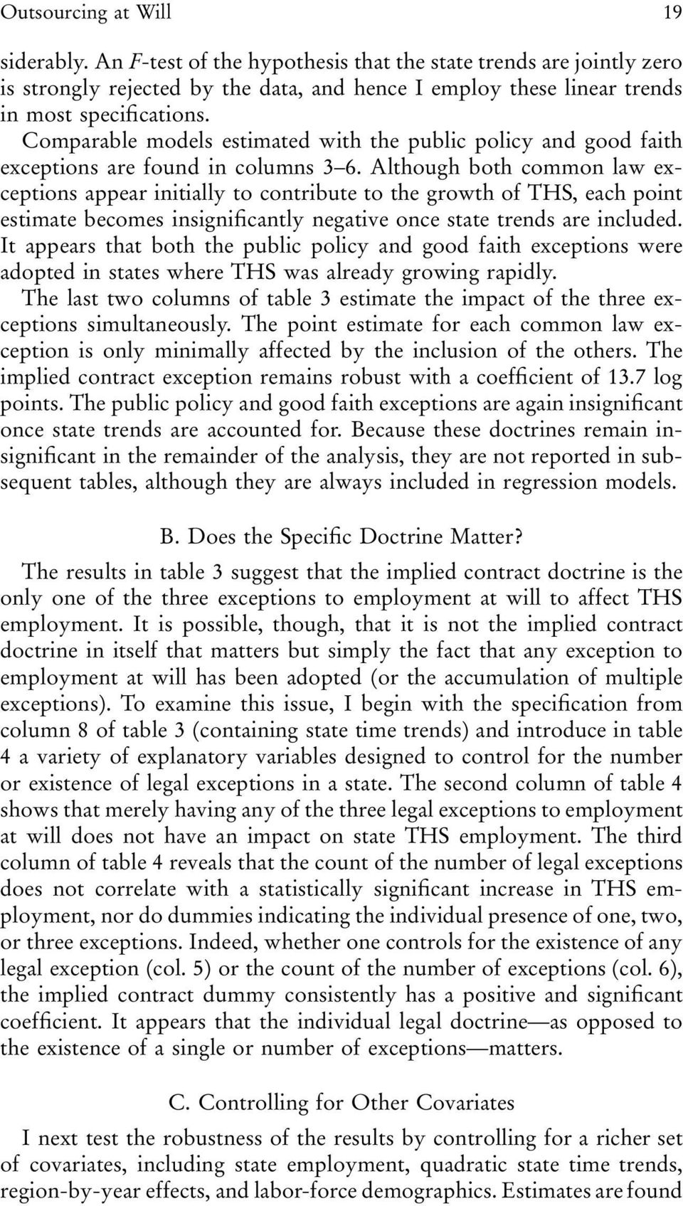 Although both common law exceptions appear initially to contribute to the growth of THS, each point estimate becomes insignificantly negative once state trends are included.