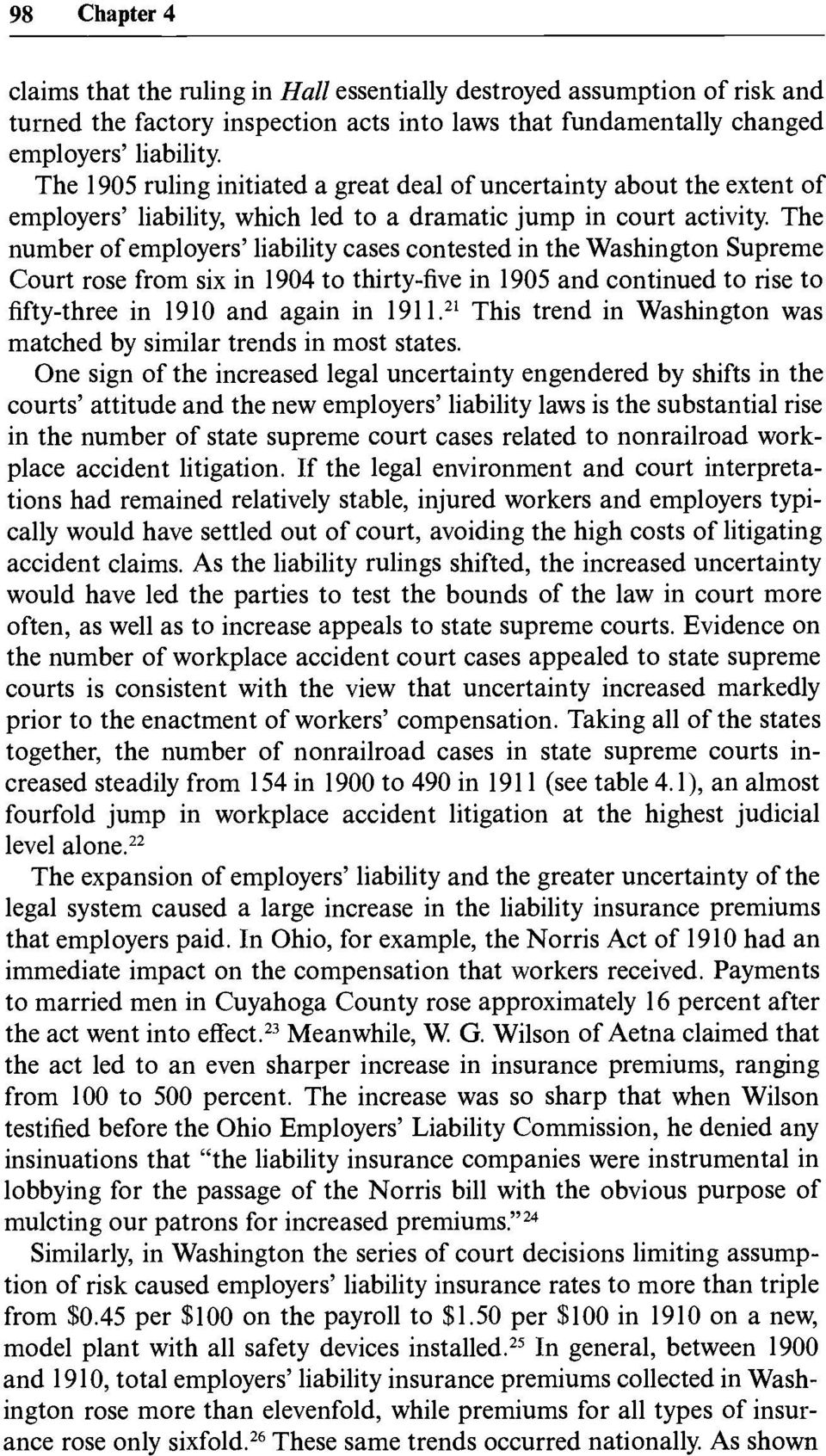 The number of employers' liability cases contested in the Washington Supreme Court rose from six in 1904 to thirty-five in 1905 and continued to rise to fifty-three in 1910 and again in 1911.