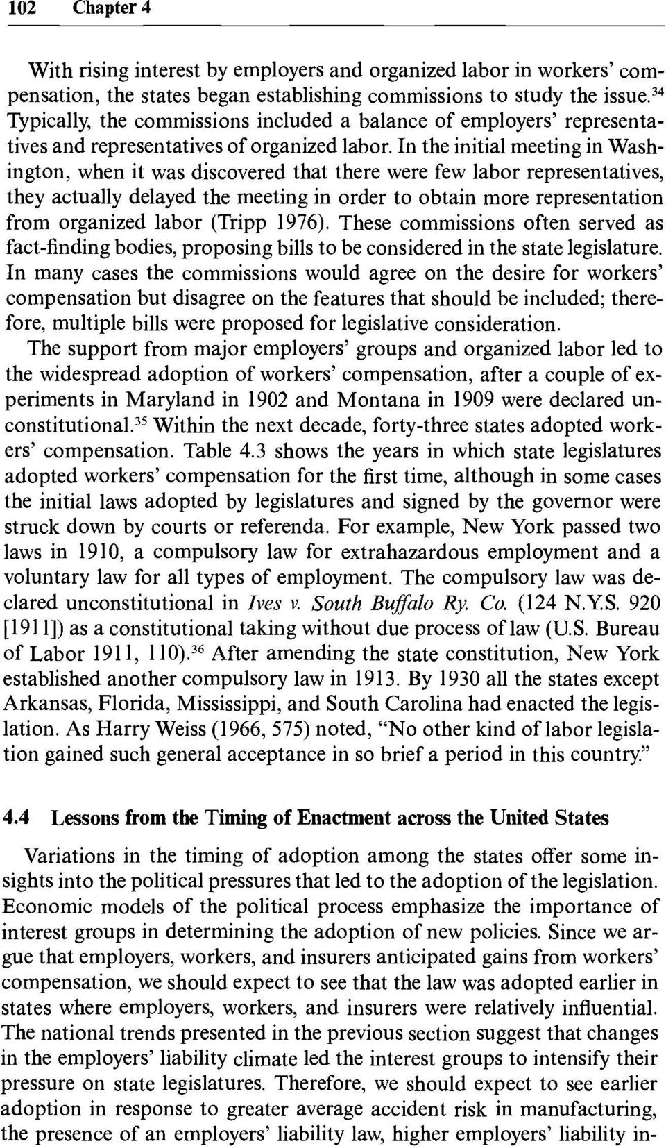 In the initial meeting in Washington, when it was discovered that there were few labor representatives, they actually delayed the meeting in order to obtain more representation from organized labor