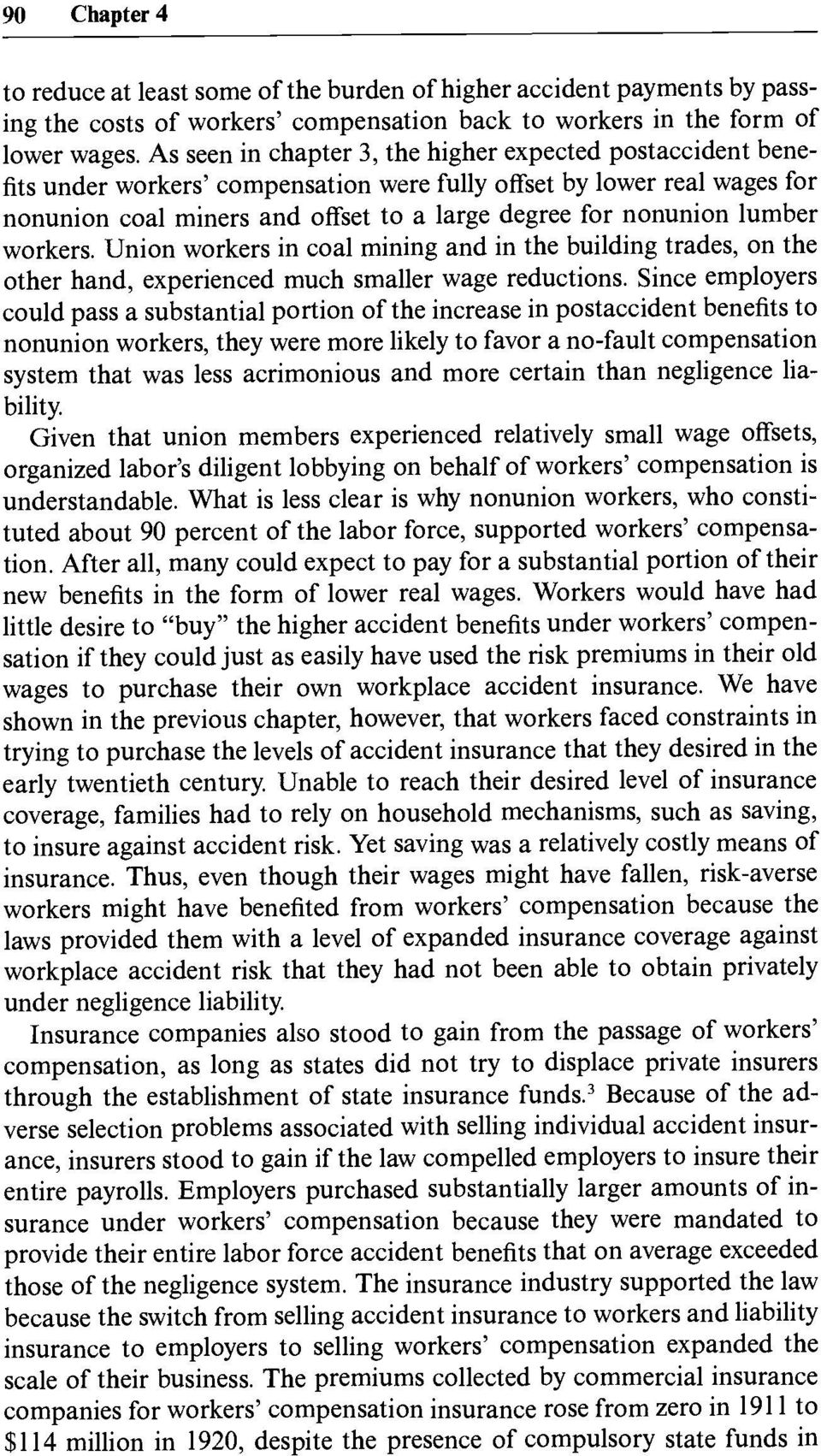 lumber workers. Union workers in coal mining and in the building trades, on the other hand, experienced much smaller wage reductions.