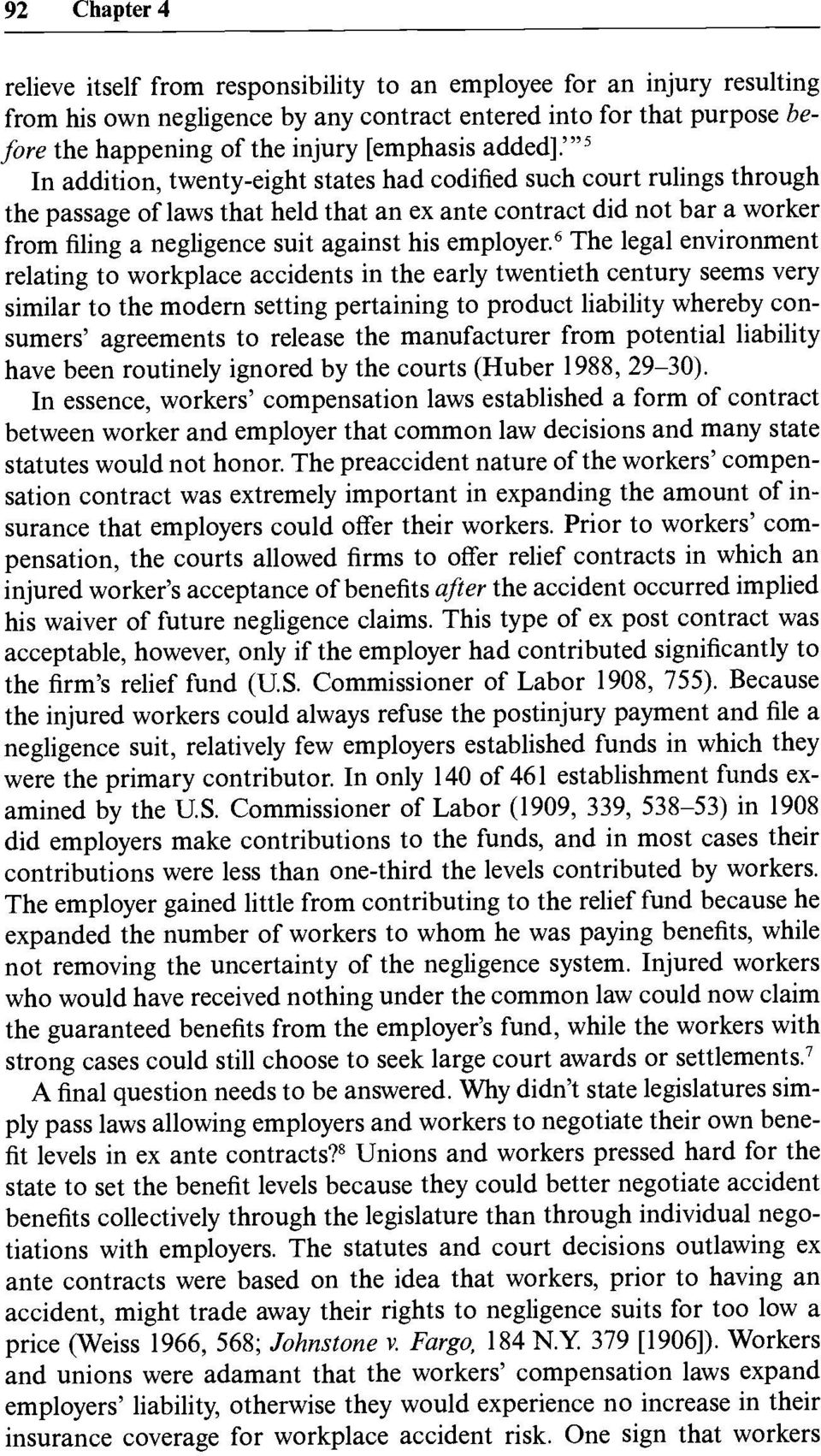 """5 In addition, twenty-eight states had codified such court rulings through the passage of laws that held that an ex ante contract did not bar a worker from filing a negligence suit against his"