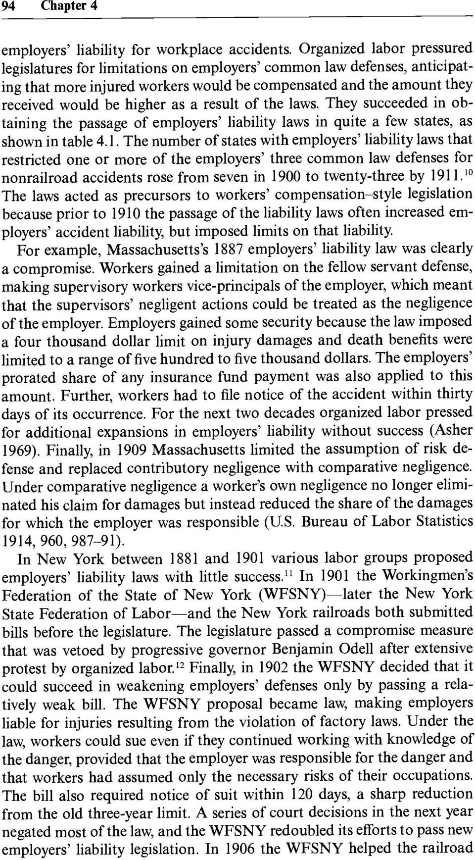 result of the laws. They succeeded in obtaining the passage of employers' liability laws in quite a few states, as shown in table 4.1.