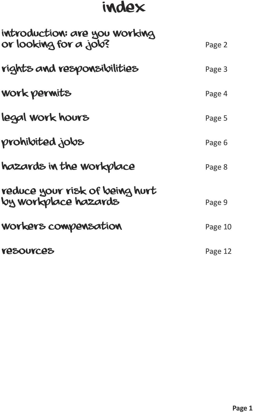 Hours Page 5 Prohibited Jobs Page 6 Hazards in the Workplace Page 8 Reduce