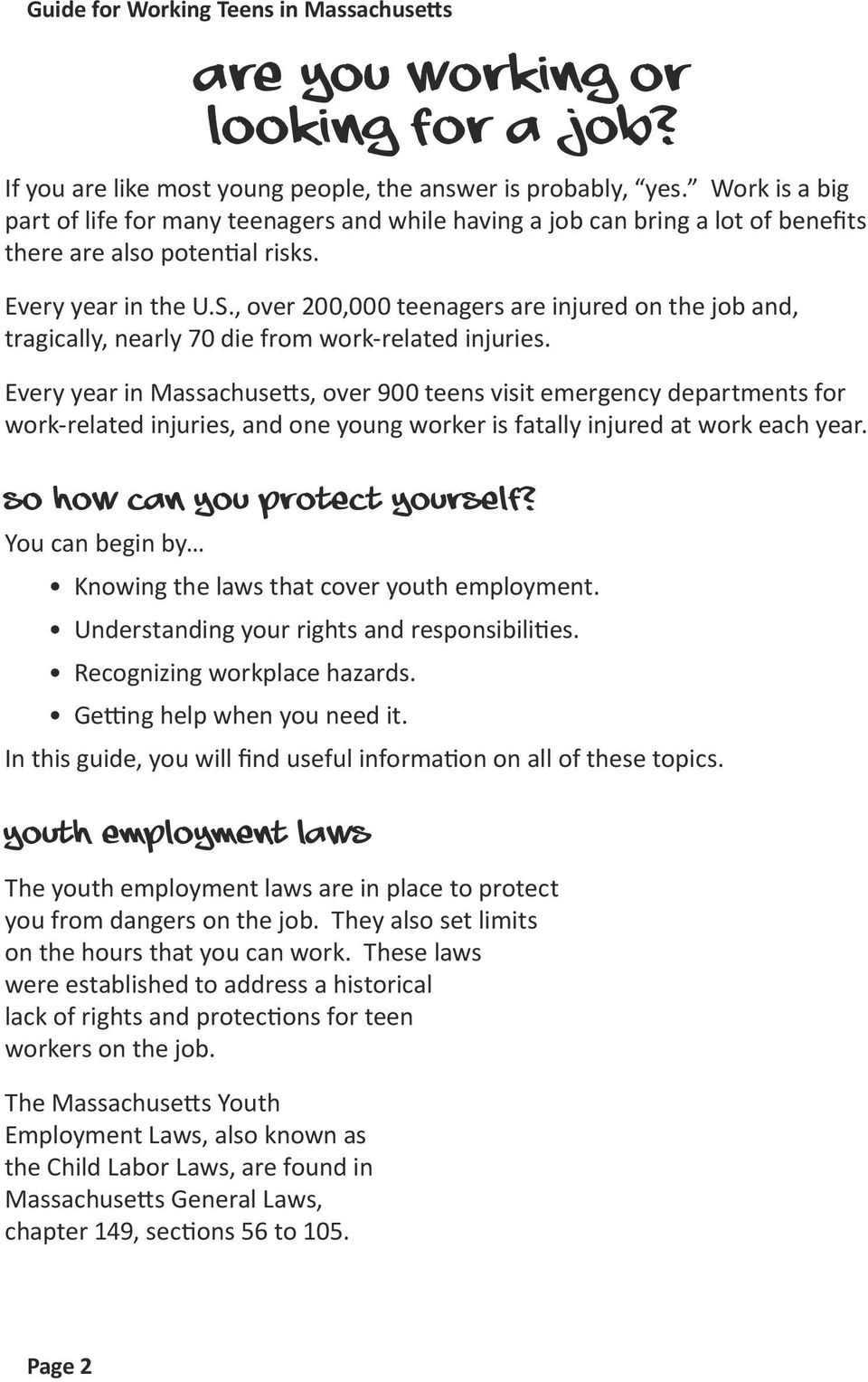 , over 200,000 teenagers are injured on the job and, tragically, nearly 70 die from work-related injuries.