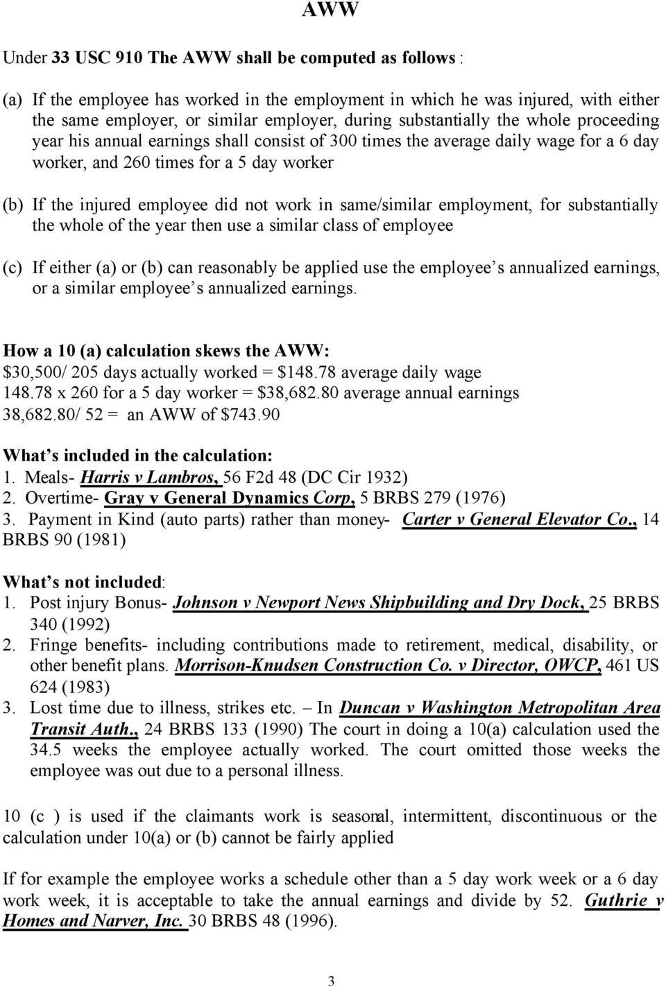 work in same/similar employment, for substantially the whole of the year then use a similar class of employee (c) If either (a) or (b) can reasonably be applied use the employee s annualized