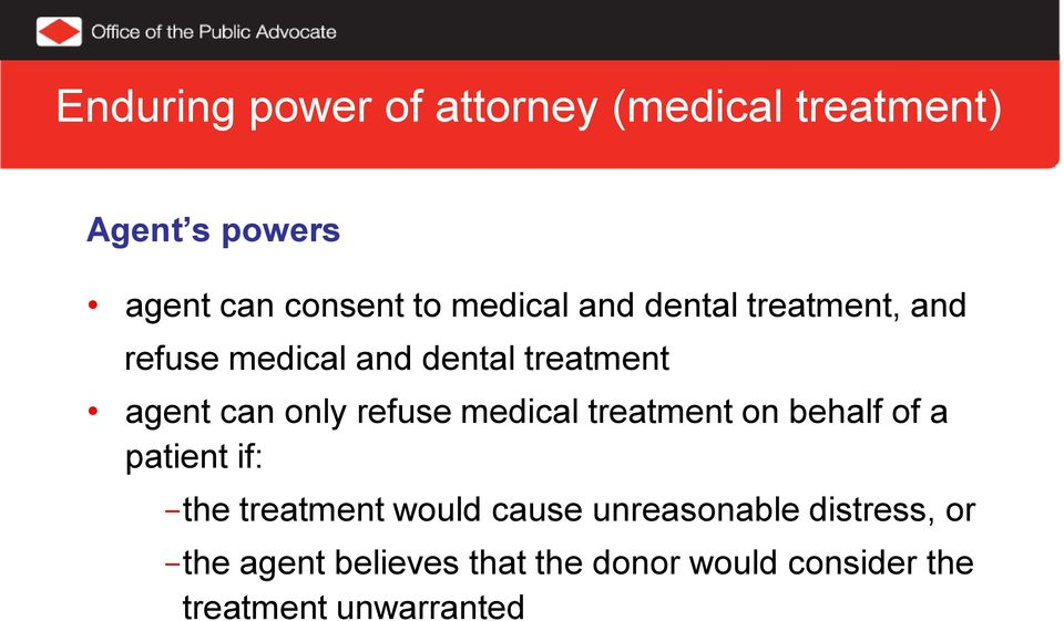 refuse medical treatment on behalf of a patient if: the treatment would cause