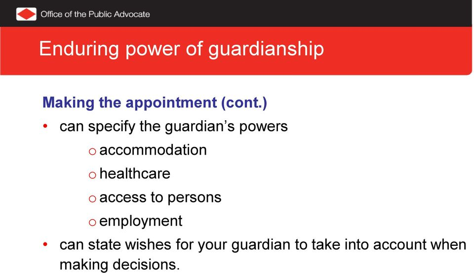 ) can specify the guardian s powers o accommodation o