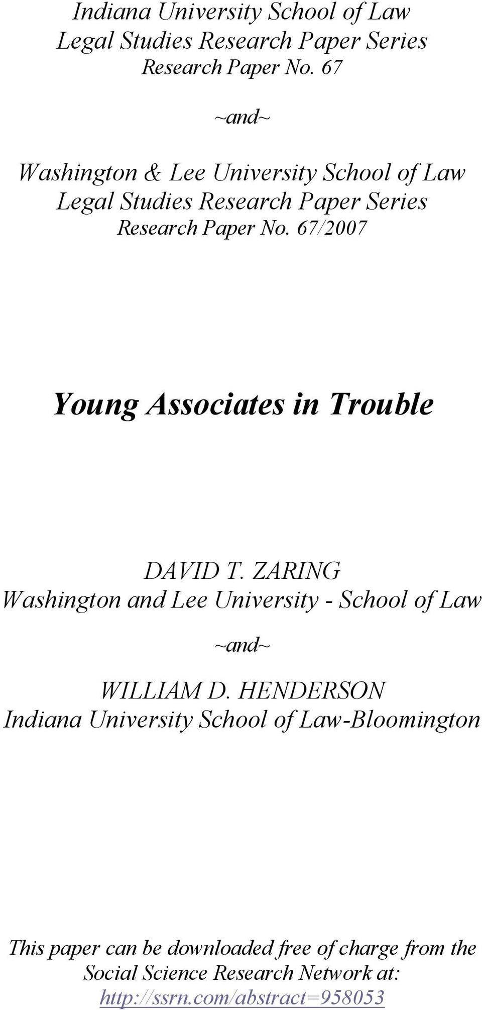 67/2007 Young Associates in Trouble DAVID T. ZARING Washington and Lee University - School of Law ~and~ WILLIAM D.