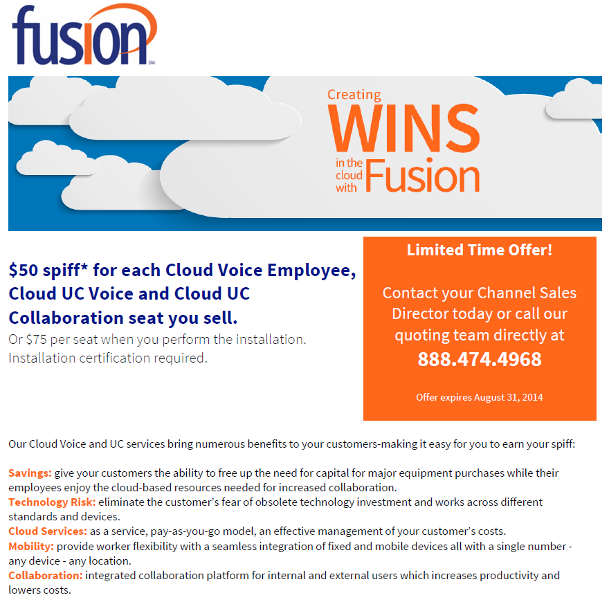 $35 spiff* for each Cloud Voice Employee, Cloud UC Voice and Cloud UC Collaboration seat you sell. Or $50 per seat when you perform the installation. Installation certification required.