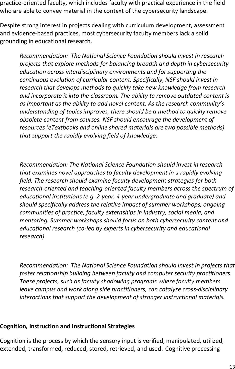 Recommendation: The National Science Foundation should invest in research projects that explore methods for balancing breadth and depth in cybersecurity education across interdisciplinary
