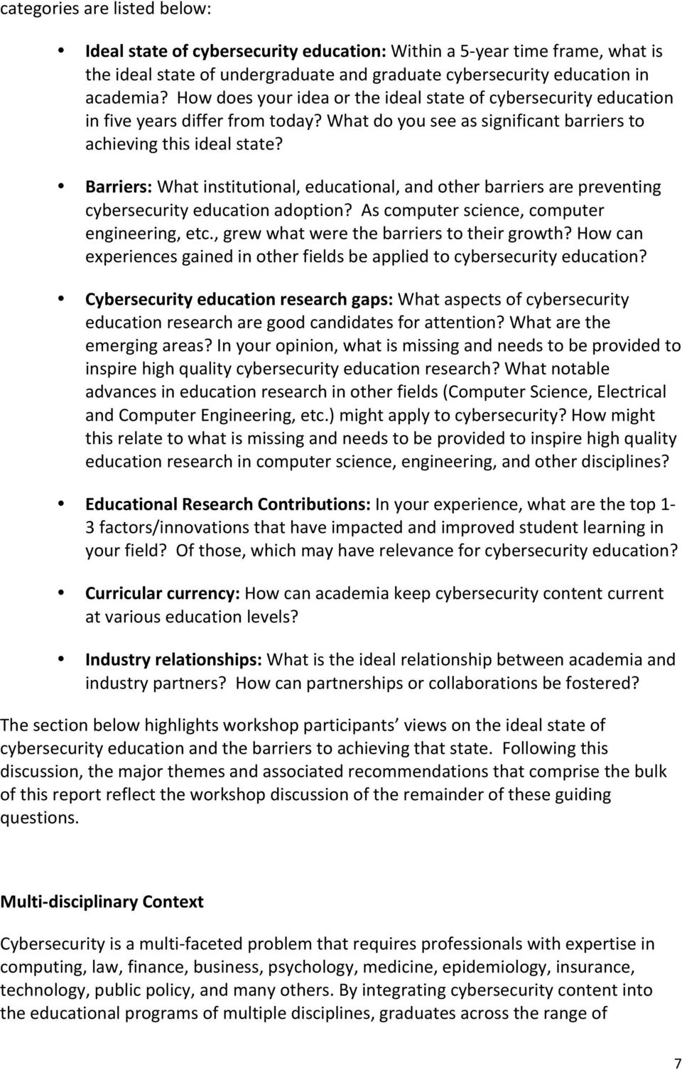 Barriers: What institutional, educational, and other barriers are preventing cybersecurity education adoption? As computer science, computer engineering, etc.
