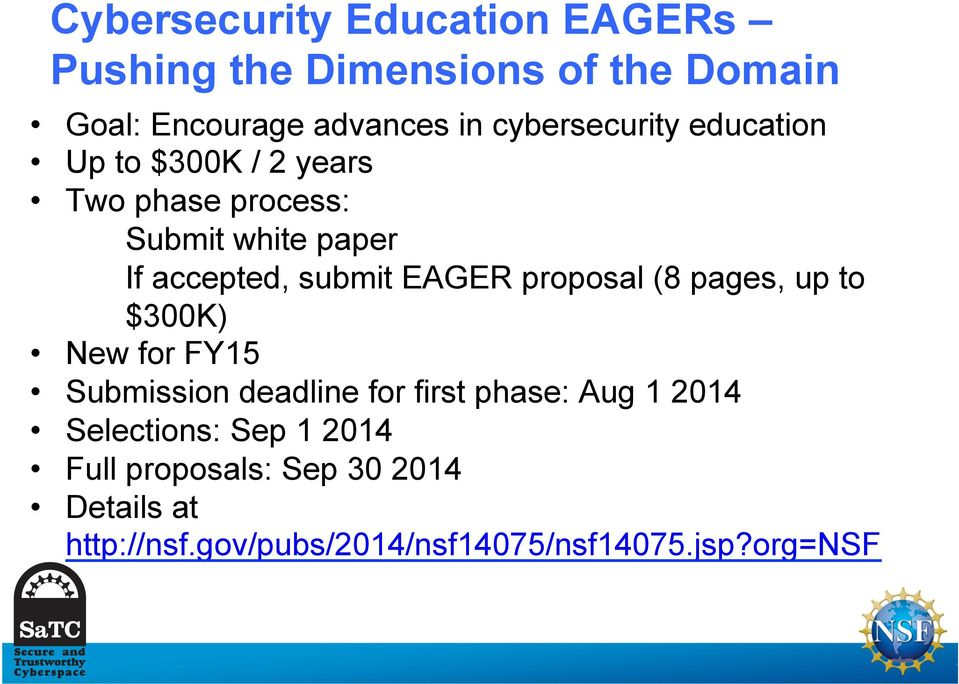 EAGER proposal (8 pages, up to $300K) New for FY15 Submission deadline for first phase: Aug 1 2014