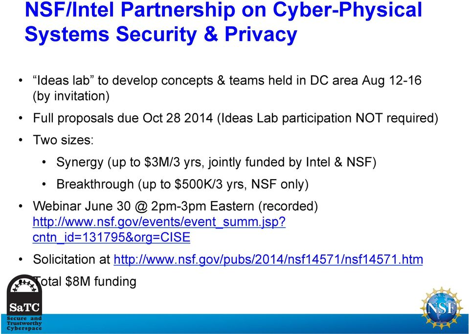 funded by Intel & NSF) Breakthrough (up to $500K/3 yrs, NSF only) Webinar June 30 @ 2pm-3pm Eastern (recorded) http://www.nsf.
