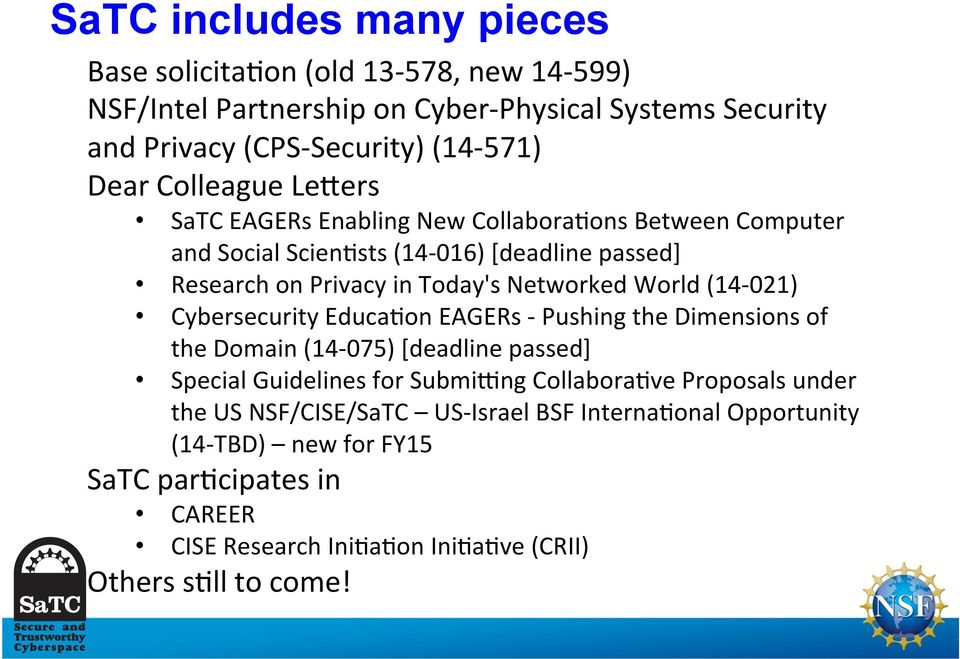 (14-021) Cybersecurity Educa+on EAGERs - Pushing the Dimensions of the Domain (14-075) [deadline passed] Special Guidelines for Submi[ng Collabora+ve Proposals under