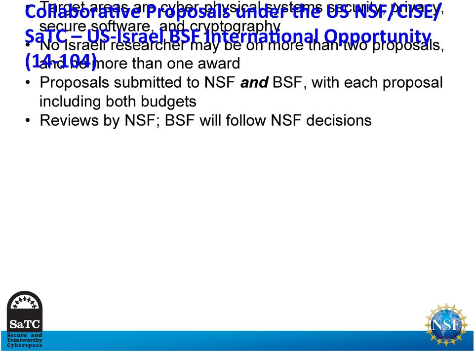 Israel researcher BSF may Interna/onal be on more than Opportunity two proposals, (14-104) and no more than one award