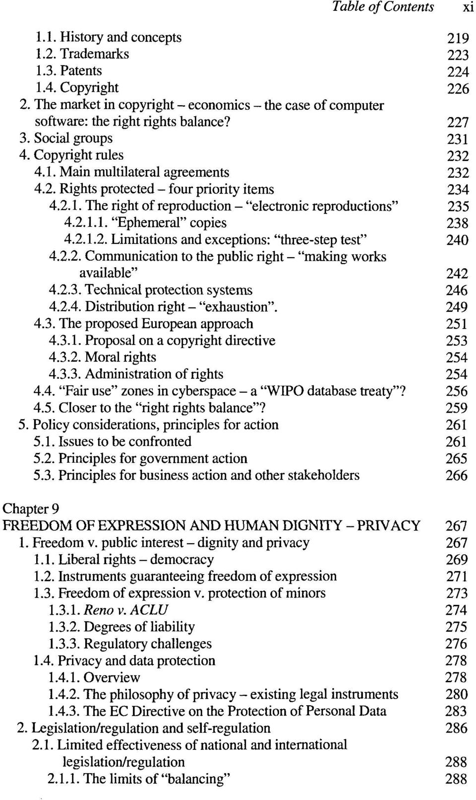 "2.1. The right of reproduction - ""electronic reproductions"" 235 4.2.1.1. ""Ephemeral"" copies 238 4.2.1.2. Limitations and exceptions: ""three-step test"" 240 4.2.2. Communication to the public right - ""making works available"" 242 4."