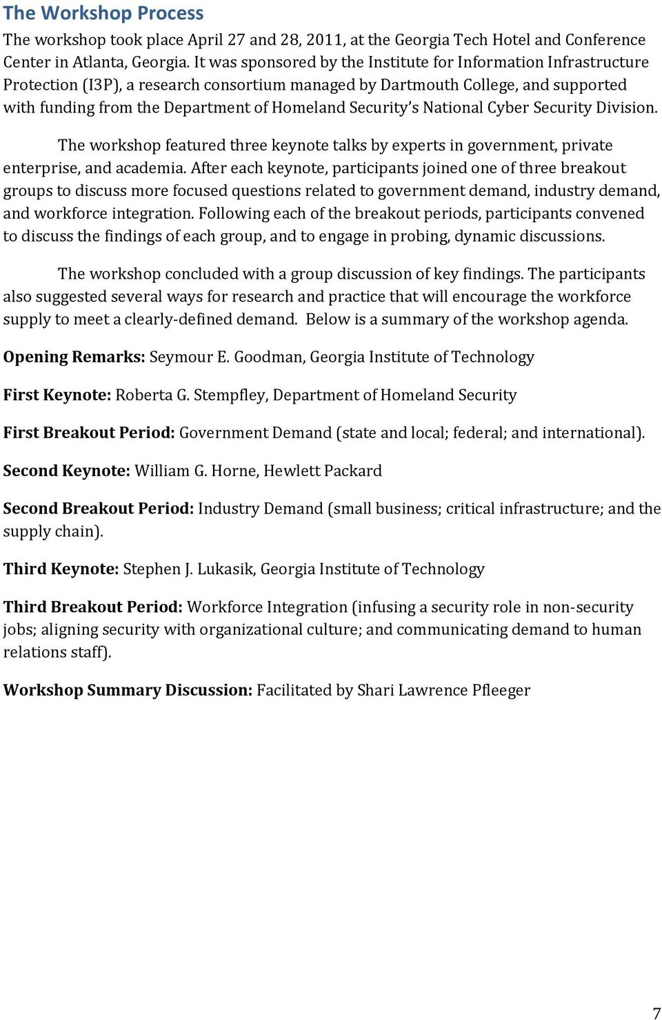 Security s National Cyber Security Division. The workshop featured three keynote talks by experts in government, private enterprise, and academia.