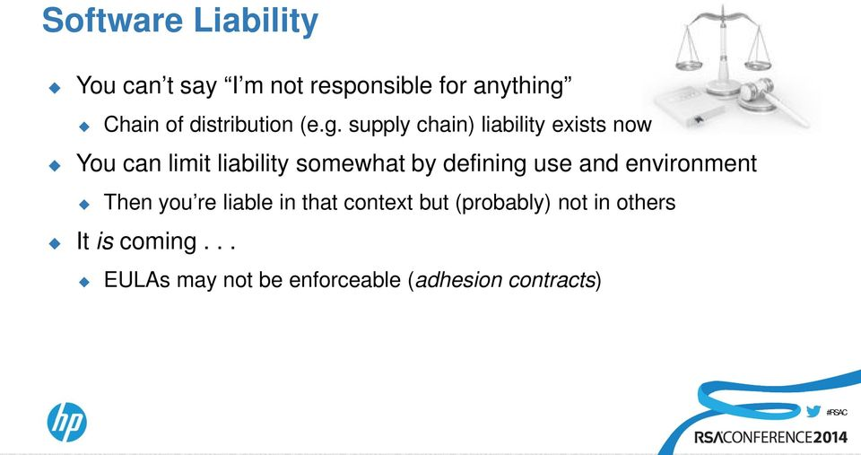 supply chain) liability exists now You can limit liability somewhat by defining