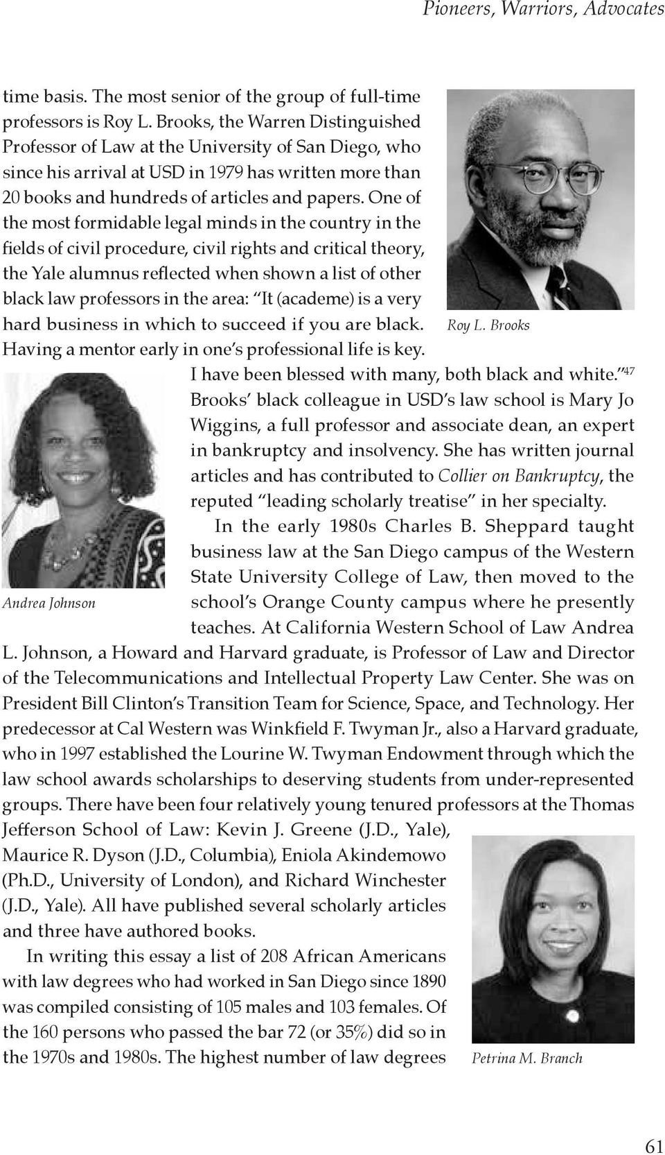 One of the most formidable legal minds in the country in the fields of civil procedure, civil rights and critical theory, the Yale alumnus reflected when shown a list of other black law professors in