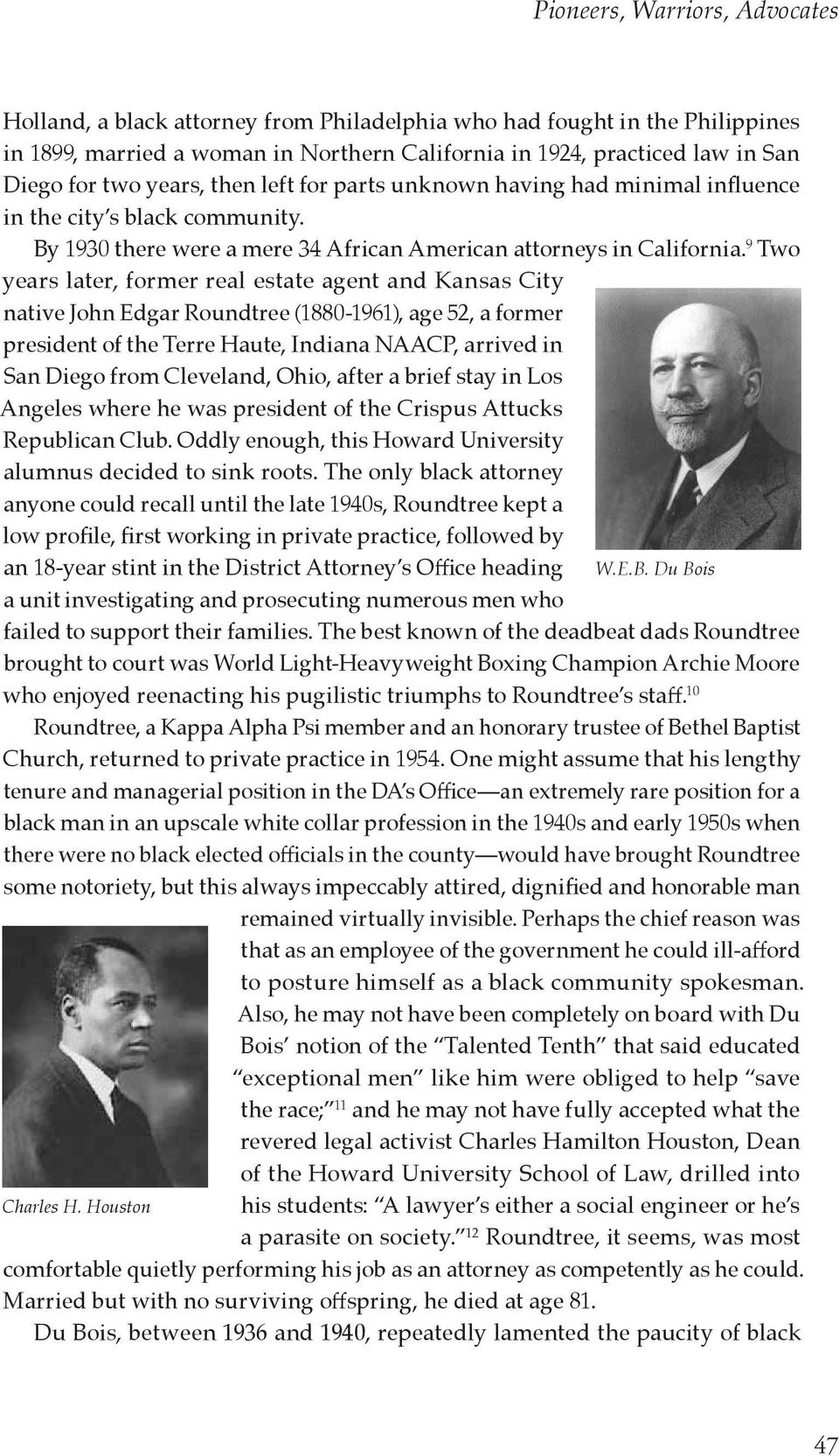 9 Two years later, former real estate agent and Kansas City native John Edgar Roundtree (1880-1961), age 52, a former president of the Terre Haute, Indiana NAACP, arrived in San Diego from Cleveland,