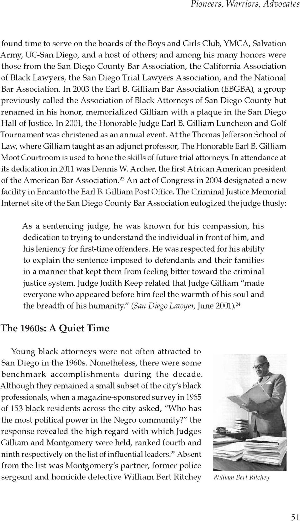 Gilliam Bar Association (EBGBA), a group previously called the Association of Black Attorneys of San Diego County but renamed in his honor, memorialized Gilliam with a plaque in the San Diego Hall of