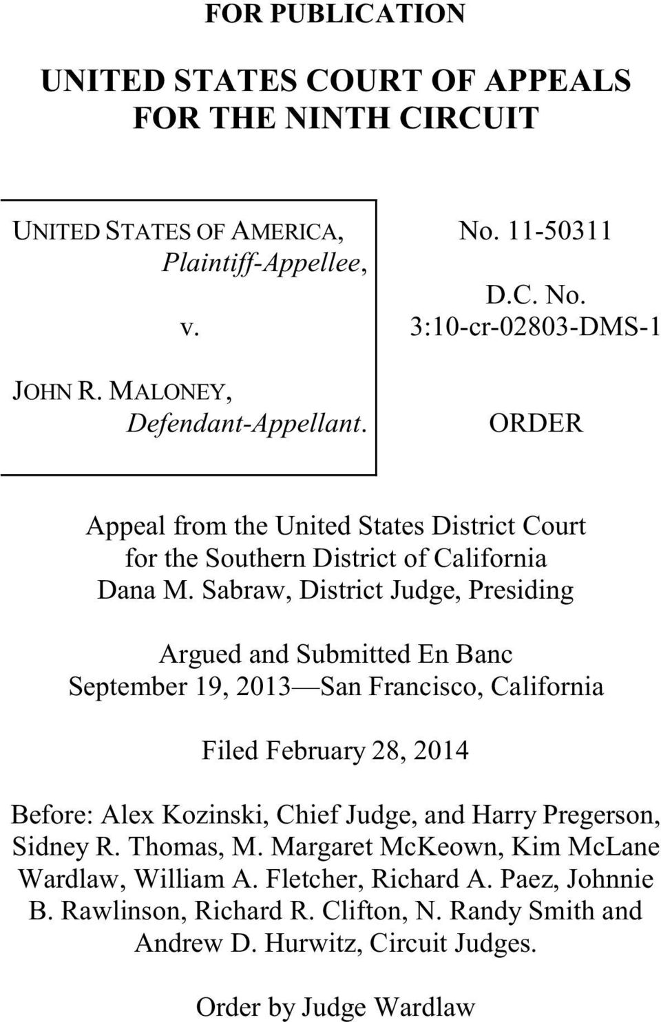 Sabraw, District Judge, Presiding Argued and Submitted En Banc September 19, 2013 San Francisco, California Filed February 28, 2014 Before: Alex Kozinski, Chief Judge, and