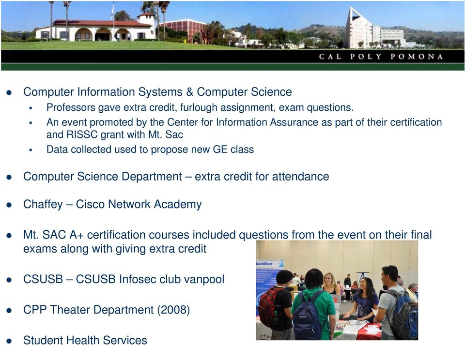 Sac Data collected used to propose new GE class Computer Science Department extra credit for attendance Chaffey Cisco Network Academy Mt.