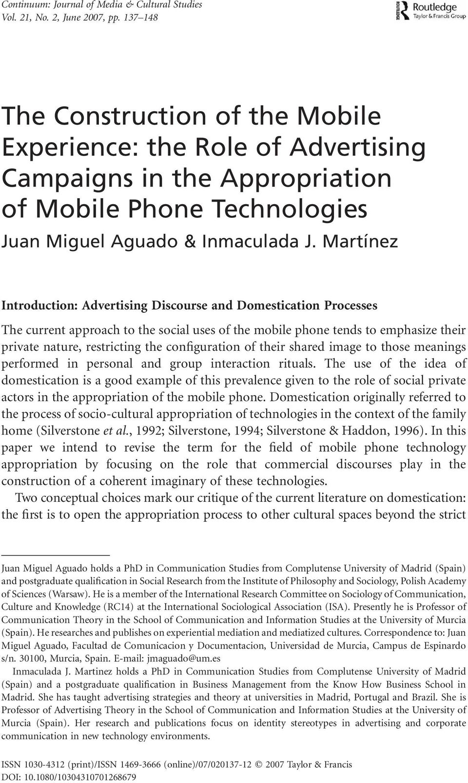 Martínez Introduction: Advertising Discourse and Domestication Processes The current approach to the social uses of the mobile phone tends to emphasize their private nature, restricting the