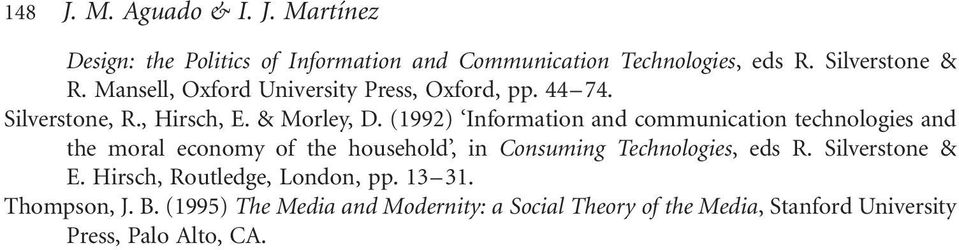 (1992) Information and communication technologies and the moral economy of the household, in Consuming Technologies, eds R.
