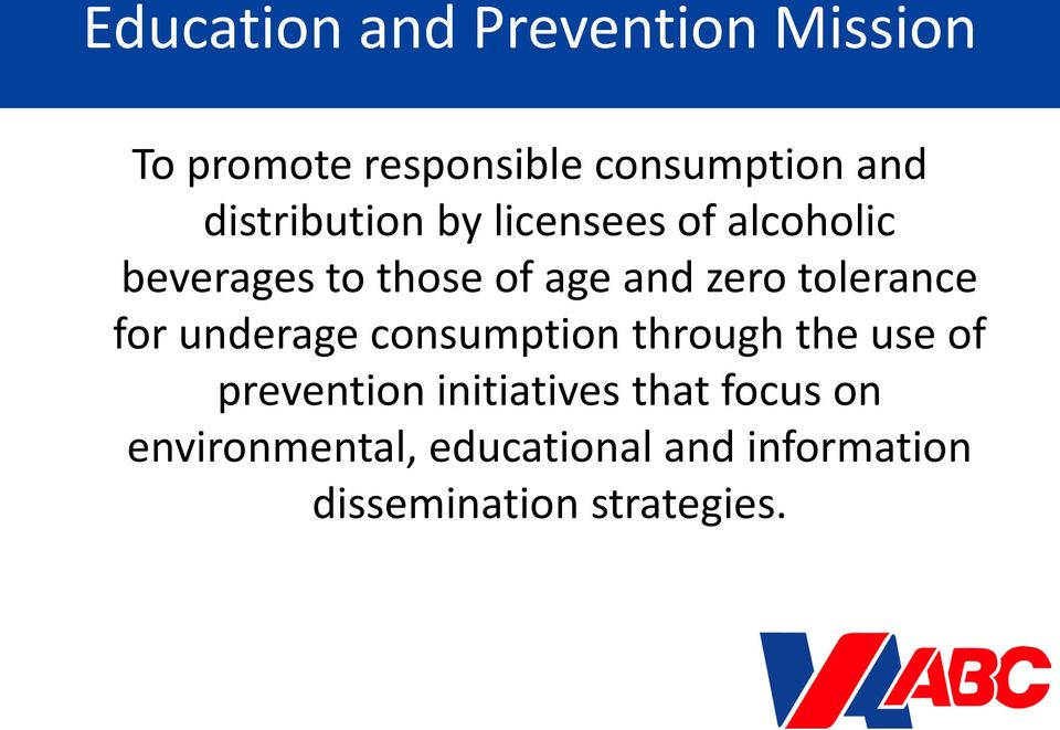 tolerance for underage consumption through the use of prevention initiatives