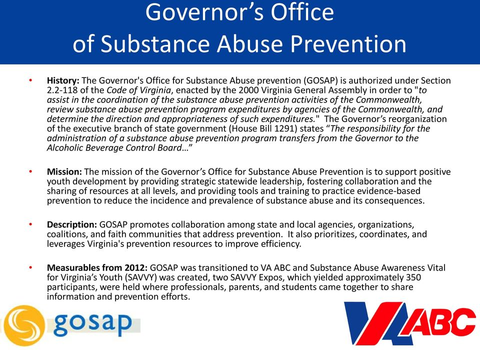 substance abuse prevention program expenditures by agencies of the Commonwealth, and determine the direction and appropriateness of such expenditures.