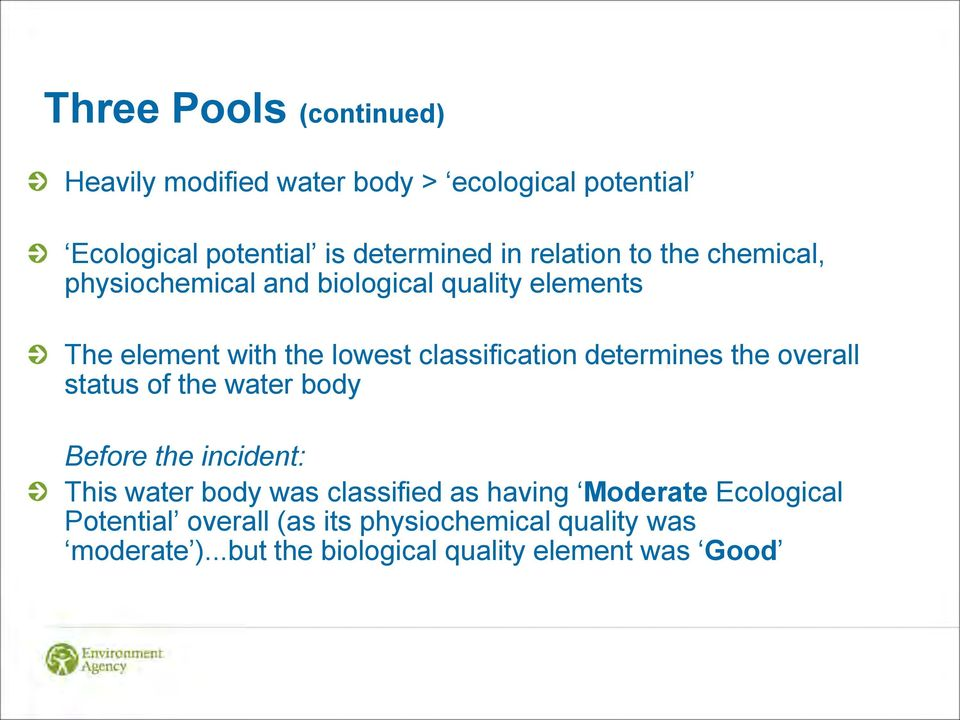 determines the overall status of the water body Before the incident: This water body was classified as having