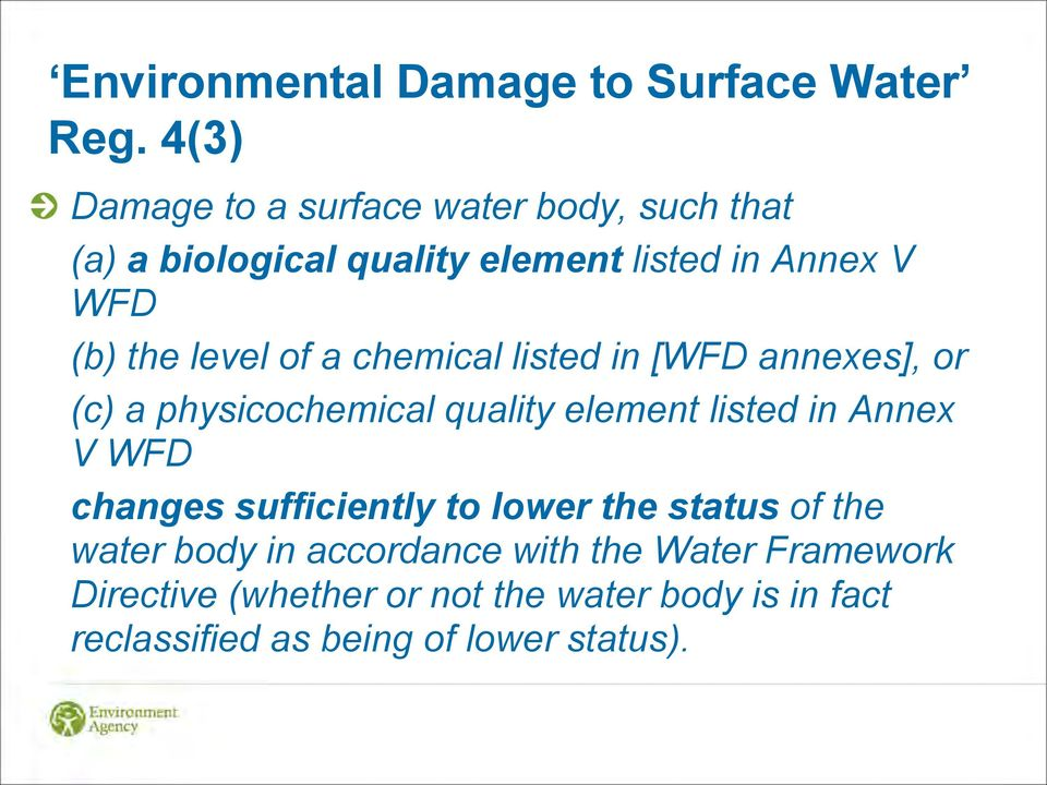 level of a chemical listed in [WFD annexes], or (c) a physicochemical quality element listed in Annex V WFD