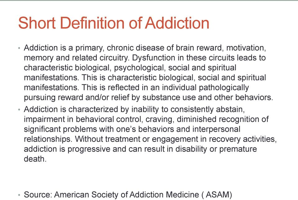 This is reflected in an individual pathologically pursuing reward and/or relief by substance use and other behaviors.