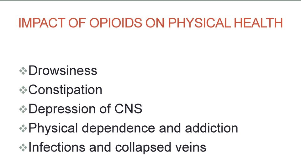 Depression of CNS Physical