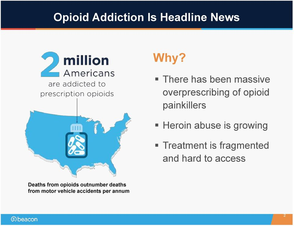Heroin abuse is growing Treatment is fragmented and hard to