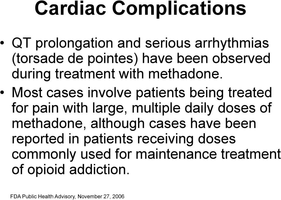 Most cases involve patients being treated for pain with large, multiple daily doses of methadone,
