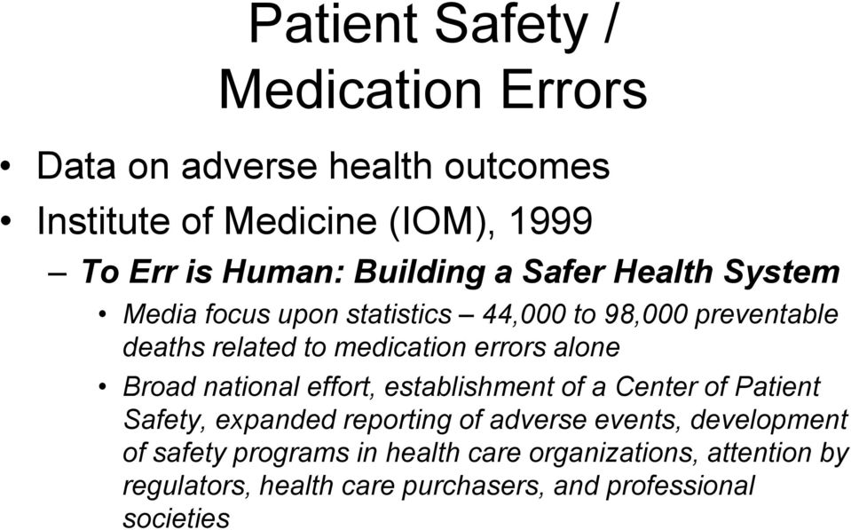 errors alone Broad national effort, establishment of a Center of Patient Safety, expanded reporting of adverse events,