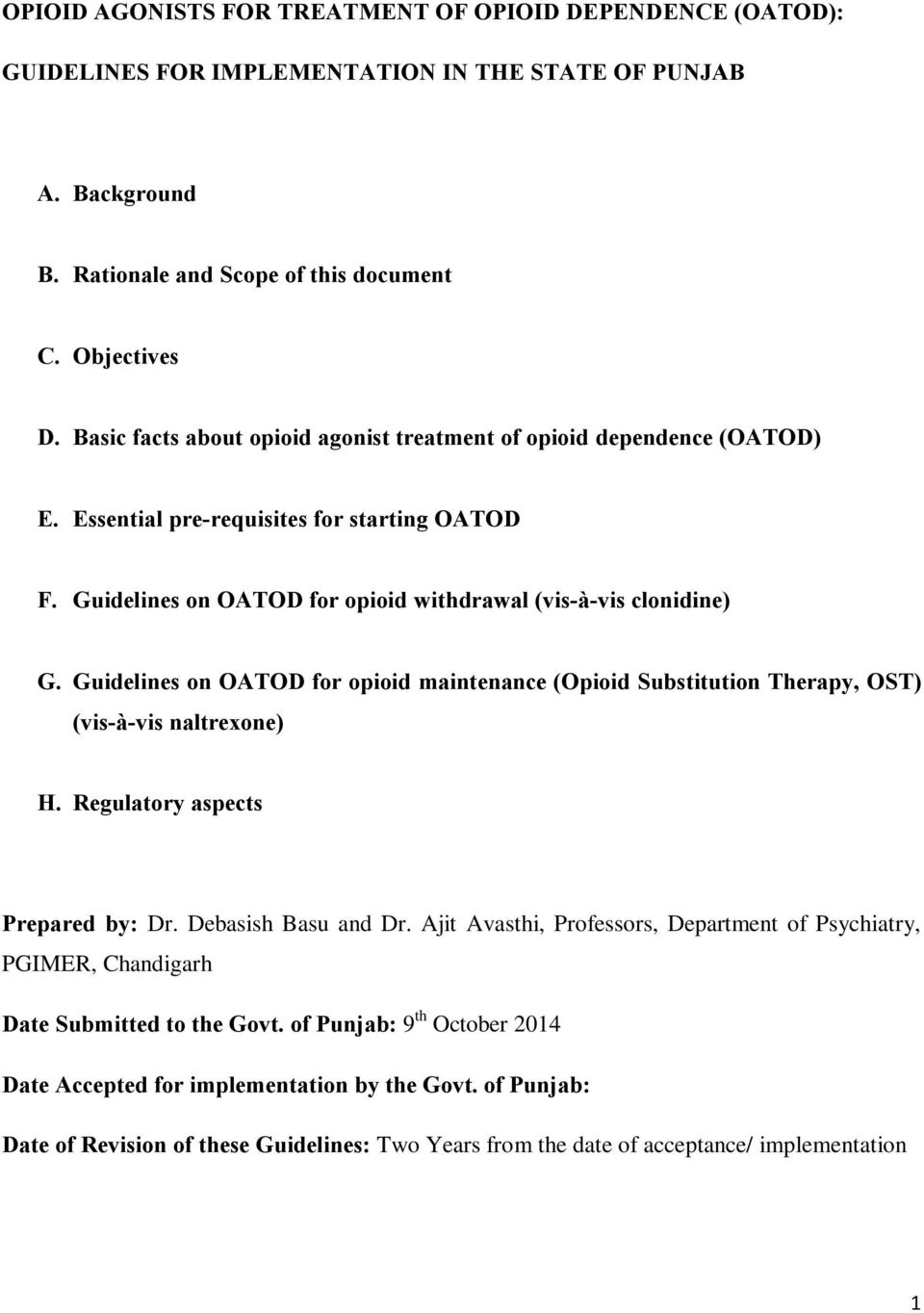 Guidelines on OATOD for opioid maintenance (Opioid Substitution Therapy, OST) (vis-à-vis naltrexone) H. Regulatory aspects Prepared by: Dr. Debasish Basu and Dr.