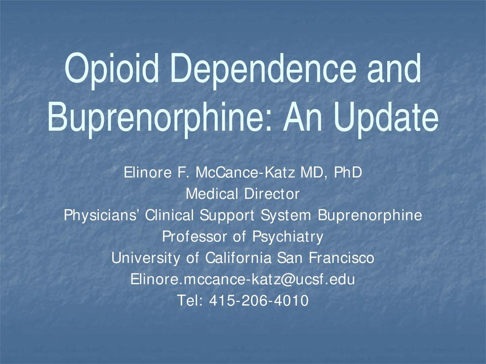 Support System Buprenorphine Professor of Psychiatry University